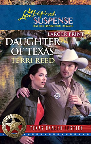 9780373674466: Daughter of Texas (Larger Print Steeple Hill Love Inspired Suspense: Texas Ranger Justice)