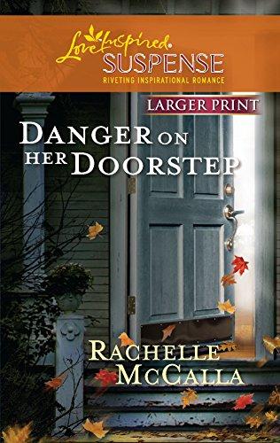9780373674480: Danger on Her Doorstep (Love Inspired Large Print Suspense)