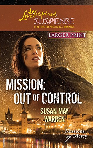 9780373674534: Mission: Out of Control (Larger Print Steeple Hill Love Inspired Suspense: Missions of Mercy)