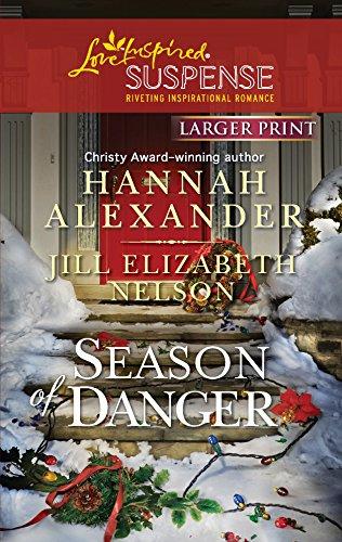 Season of Danger: An Anthology (Love Inspired: Hannah Alexander, Jill