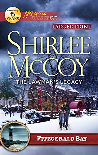 9780373674947: The Lawman's Legacy (Larger Print Love Inspired Suspense: Fitzgerald Bay)