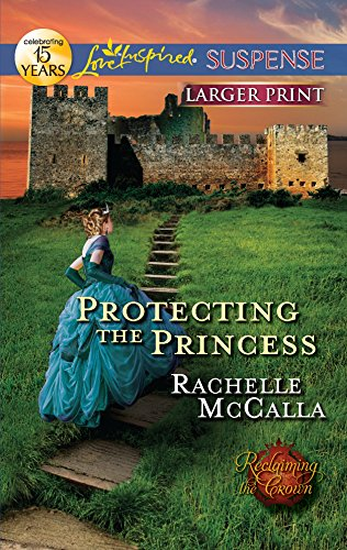 9780373674992: Protecting the Princess (Love Inspired Large Print Suspense)