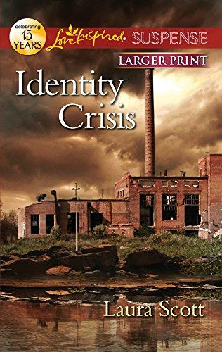 Identity Crisis (Love Inspired Suspense (Large Print)): Laura Scott