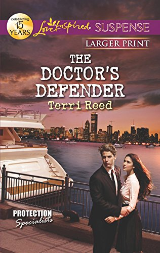 The Doctor's Defender (Love Inspired Large Print Suspense) (0373675291) by Reed, Terri
