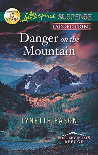 9780373675319: Danger on the Mountain (Love Inspired Suspense: Rose Mountain Refuge)