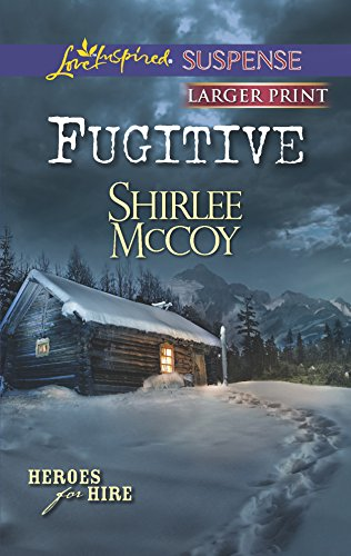 Fugitive (Love Inspired LP Suspense\Heroes for Hir): McCoy, Shirlee