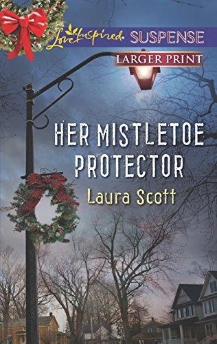 Her Mistletoe Protector (Love Inspired LP Suspense): Scott, Laura