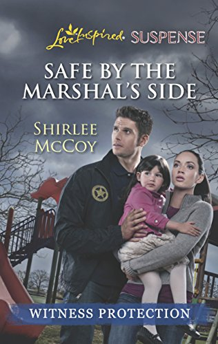 9780373675890: Safe by the Marshal's Side (Love Inspired LP Suspense\Witness Protection)