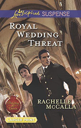9780373675951: Royal Wedding Threat (Love Inspired LP Suspense\Protecting the Crown)