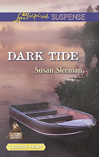 Dark Tide (Love Inspired LP Suspense\The Justice: Sleeman, Susan