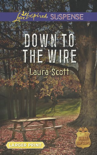 Down to the Wire (Love Inspired LP: Scott, Laura