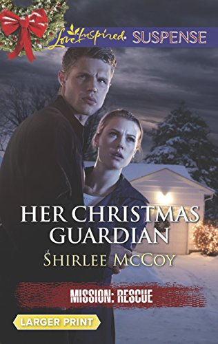 Her Christmas Guardian : Mission : Rescue (A Love Inspired Suspense) (Larger Print)