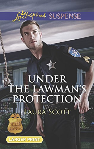 Under the Lawman's Protection (SWAT: Top Cops): Scott, Laura