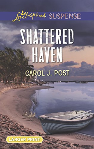 9780373676552: Shattered Haven (Love Inspired Suspense)