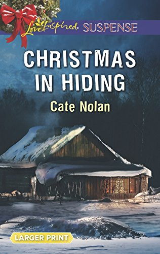 Christmas in Hiding (Love Inspired Suspense (Large Print)): Cate Nolan