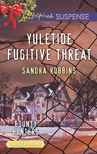 9780373677221: Yuletide Fugitive Threat (Bounty Hunters)