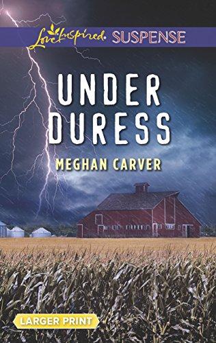 Under Duress (Love Inspired Large Print Suspense): Carver, Meghan