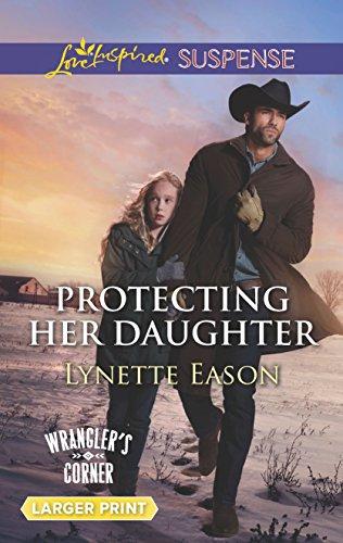 9780373677382: Protecting Her Daughter (Wrangler's Corner)