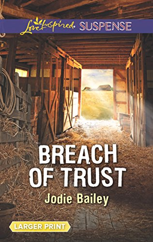 9780373677771: Breach of Trust (Love Inspired Suspense)