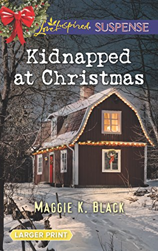 Kidnapped at Christmas (True North Bodyguards): Maggie K. Black