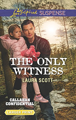 The Only Witness (Callahan Confidential): Scott, Laura