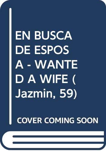 9780373681099: EN BUSCA DE ESPOSA - WANTED A WIFE (Spanish Edition)