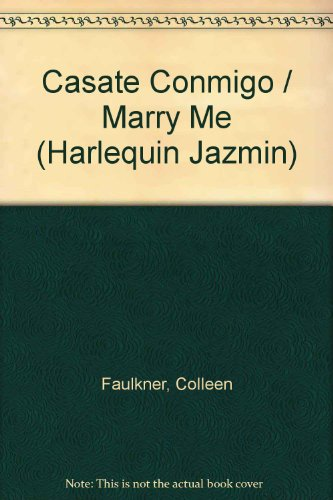 Casate Conmigo (Marry Me) (Harlequin Jazmin) (Spanish Edition): Faulkner, Colleen