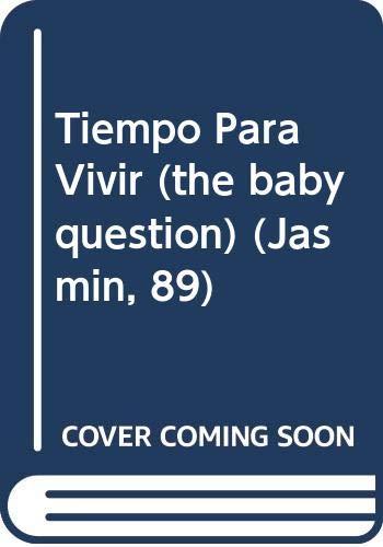9780373681396: Tiempo Para Vivir (the baby question)