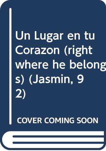 9780373681426: Un Lugar En Tu Corazon (Right Where He Belongs) (Jasmin, 92)