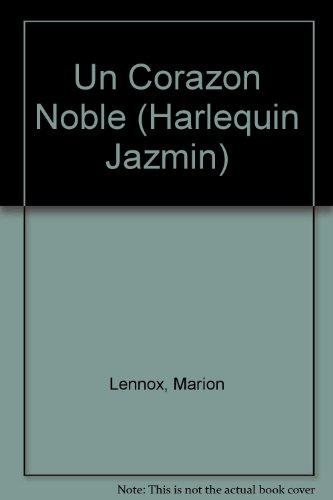 9780373681723: UN Corazon Noble (Harlequin Jazmin (Spanish))