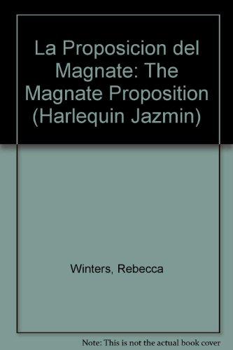 9780373681754: LA Proposicion Del Magnate (Harlequin Jazmin (Spanish))