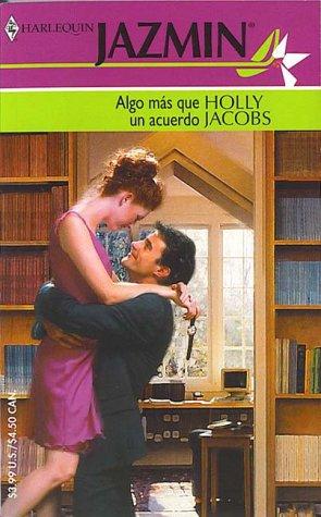 9780373681938: Algo Mas Que UN Acuerdo (Harlequin Jazmin (Spanish))