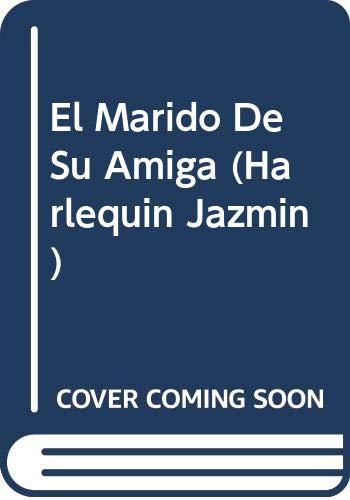 9780373682089: El Marido De Su Amiga (Harlequin Jazmin (Spanish))