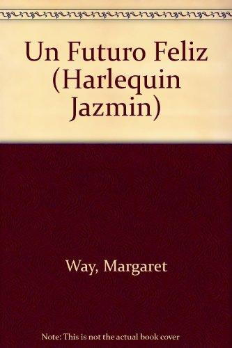 Un Futuro Feliz (Harlequin Jazmin) (Spanish Edition): Way, Margaret