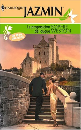 La Proposicion Del Duque (Spanish Edition): Weston, Sophie