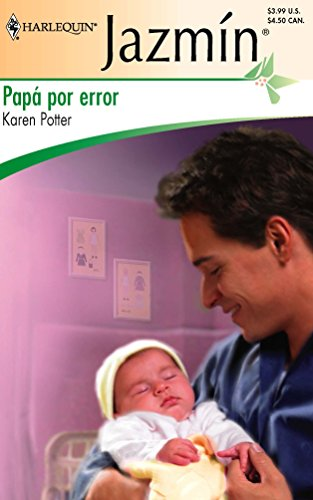 9780373683024: Papa Por Error: (Daddy By Mistake) (Spanish Edition)