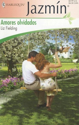 Amores Olvidados: (Forgotten Loves) (Jazmin) (Spanish Edition): Fielding, Liz