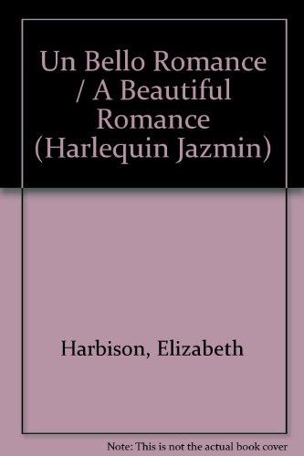 9780373683420: Un Bello Romance: (A Beautiful Romance) (Spanish Edition)