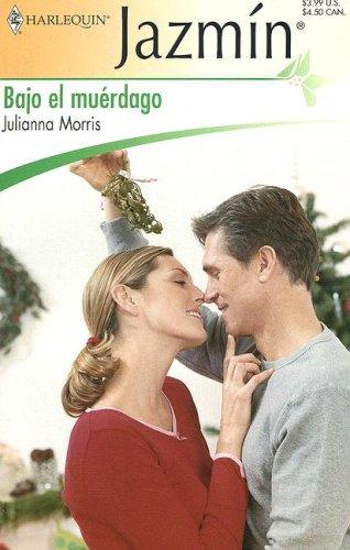 9780373683451: Bajo El Muerdago: (Under The Mistletoe) (Spanish Edition)