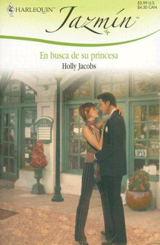 En Busca De Su Princesa: (Looking For His Princess) (Spanish Edition): Jacobs, Holly