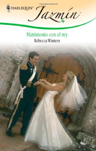 9780373683826: Matrimonio con el rey (Harlequin Jazmin (Spanish))