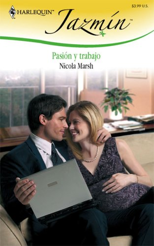 9780373684113: Pasion y Trabajo (Harlequin Jazmin (Spanish))