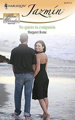 9780373684380: No Quiero Tu Compasion: (I Don't Want Your Pity) (Spanish Edition)