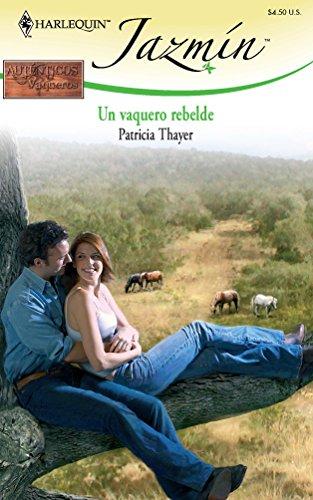 9780373684649: Un Vaquero Rebelde: (A Rebel Cowboy) (Spanish Edition)