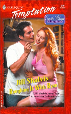 Roughing It With Ryan : South Village Singles (Harlequin Temptation #910)