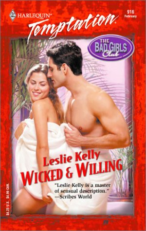 Wicked & Willing (Bad Girls): Leslie Kelly