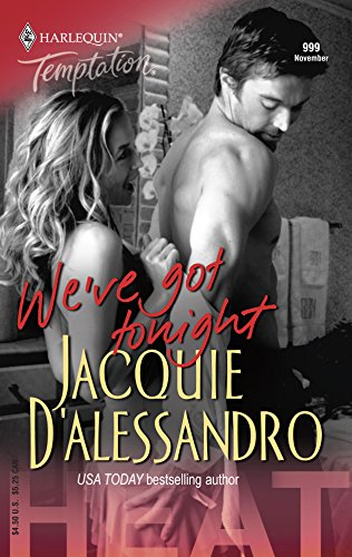 We've Got Tonight: Heat (0373691998) by Jacquie D'Alessandro
