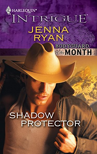 Shadow Protector : Bodyguard of the Month (Harlequin Intrigue #1227): Ryan, Jenna