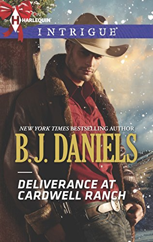 9780373698004: Deliverance at Cardwell Ranch (Harlequin Intrigue Series)