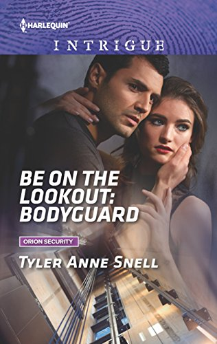 Be on the Lookout: Bodyguard (Orion Security): Tyler Anne Snell
